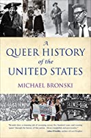 A Queer History of the United States (REVISIONING HISTORY)