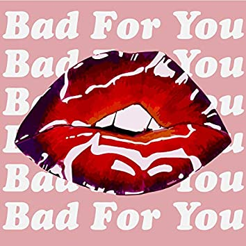 Bad for You (feat. Rylie Noelle)