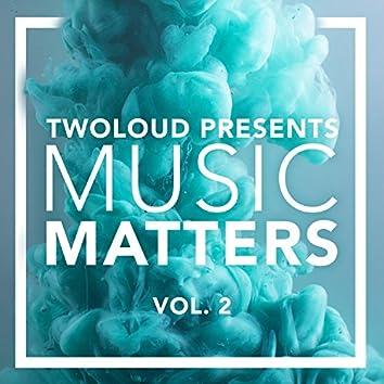 twoloud presents MUSIC MATTERS, Vol. 2