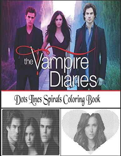 Vampire Diaries Dots Lines Spirals Coloring Book: High Quality Coloring Book With . Including Lots Of Designs Of Vampire Diarie - New Styles