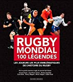 RUGBY MONDIAL , 100 LEGENDES