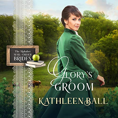 Glory's Groom: Mail Order Brides of Sweet Water, Book 3     The Alphabet Mail-Order Brides, Book 7              By:                                                                                                                                 Kathleen Ball                               Narrated by:                                                                                                                                 Kay MacClean                      Length: 4 hrs and 45 mins     Not rated yet     Overall 0.0