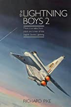 The Lightning Boys 2: More True Tales from Pilots and Crew of the English Electric Lightning