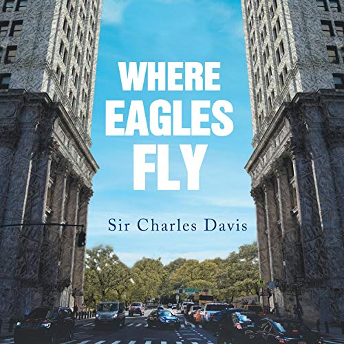 Where Eagles Fly Audiobook By Sir Charles Davis cover art