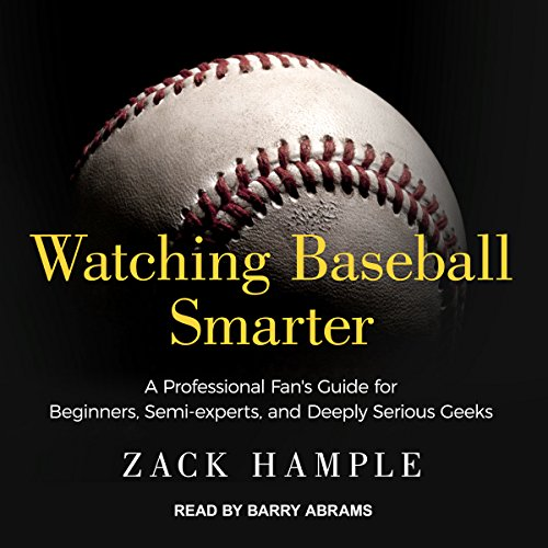 Watching Baseball Smarter audiobook cover art