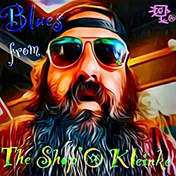 Blues from the Shop'o Kleinke