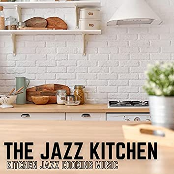 Kitchen Jazz Cooking Music