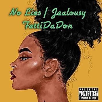 No Lies / Jealousy