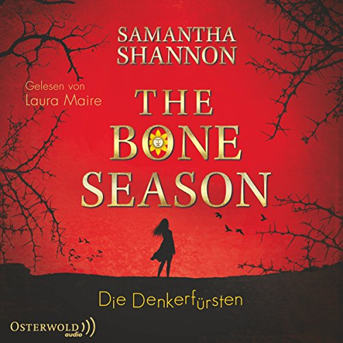 Die Denkerfürsten     The Bone Season 2              By:                                                                                                                                 Samantha Shannon                               Narrated by:                                                                                                                                 Laura Maire                      Length: 18 hrs and 54 mins     Not rated yet     Overall 0.0