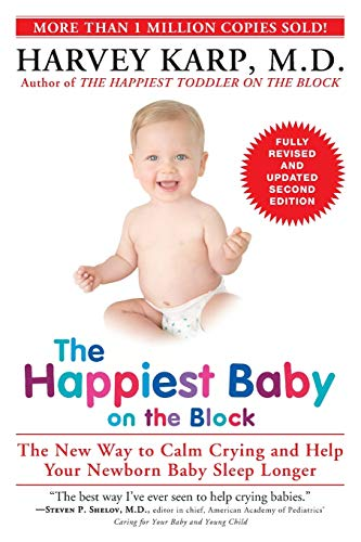 The Happiest Baby on the Block; Fully Revised and Updated Second Edition: The New Way to Calm Crying and Help Your Newborn Baby Sleep Longer