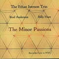 The Minor Passions by The Ethan Iverson Trio (2004-11-16)