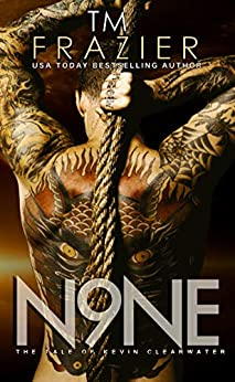 Nine: The Tale of Kevin Clearwater (The King Series) by [T.M. Frazier]