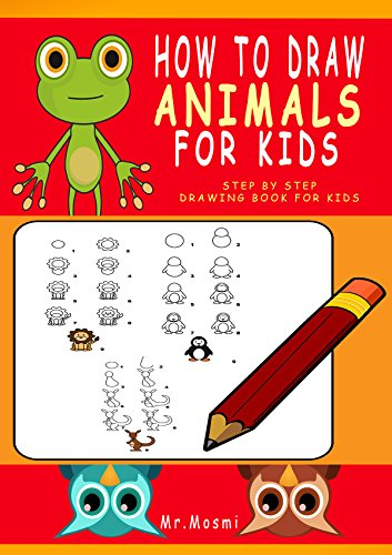 How To Draw Animals For Kids Step By Step Drawing Book For Kids Learn To Draw Animals In A Fun And Easy Way Drawing For Kids Activities 1 Kindle Edition By