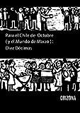 Para el Chile de Octubre (y el Mundo de Marzo): Diez Décimas