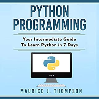 Python Programming: Your Intermediate Guide to Learn Python in 7 Days                   By:                                                                                                                                 Maurice J. Thompson                               Narrated by:                                                                                                                                 Ronald Hillman                      Length: 3 hrs and 21 mins     12 ratings     Overall 5.0