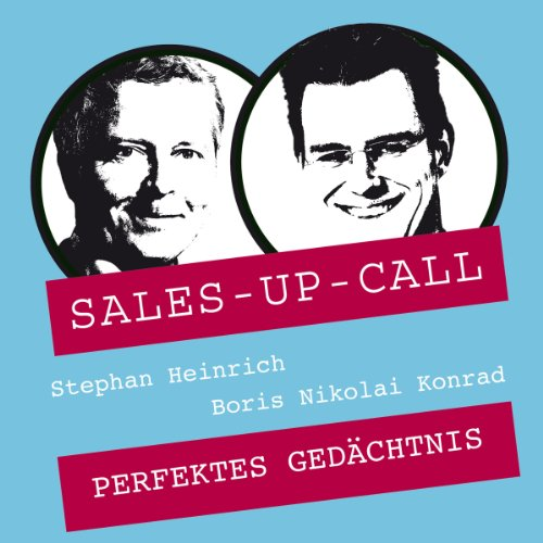 Perfektes Gedächtnis     Sales-up-Call              By:                                                                                                                                 Stephan Heinrich,                                                                                        Boris Nicolai Konrad                               Narrated by:                                                                                                                                 Stephan Heinrich,                                                                                        Boris Nicolai Konrad                      Length: 1 hr and 5 mins     Not rated yet     Overall 0.0