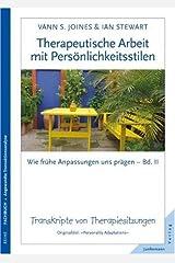 Therapeutische Arbeit mit Persönlichkeitsstilen: Wie frühe Anpassungen uns prägen 2. Transkripte von Therapiesitzungen Taschenbuch