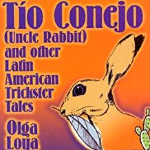 Tio Conejo (Uncle Rabbit) and Other Latin American Trickster Tales