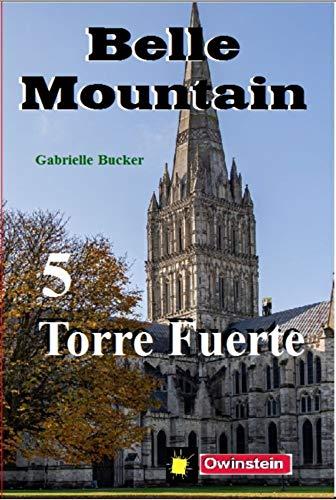 Belle Mountain 5 - Torre Fuerte (Belle Mountain - Saga) PDF EPUB Gratis descargar completo