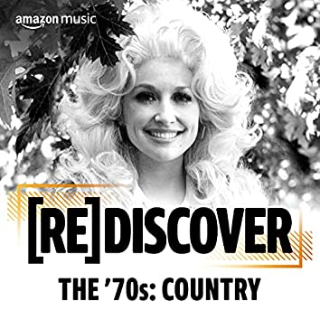 REDISCOVER The '70s: Country