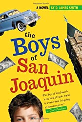 The Boys of San Joaquin by D. James Smith (2006)