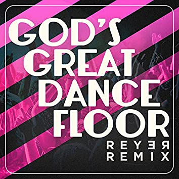 God's Great Dance Floor (Reyer Remix)