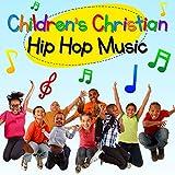 Childrens Christian Hip Hop Music