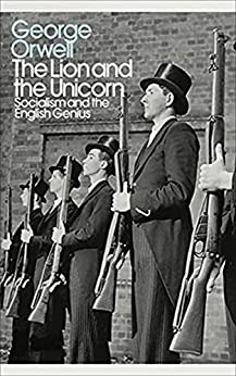 The Lion and the Unicorn : Socialism and the English Genius (English Edition) por [George  Orwell ]