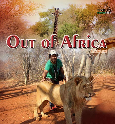 Out of Africa: In Zulu Land by [Anuj Tikku]