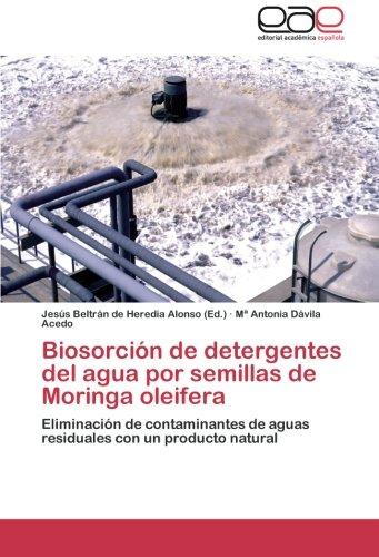 Biosorción de detergentes del agua por semillas de Moringa oleifera: Eliminación de contaminantes de aguas residuales con un producto natural