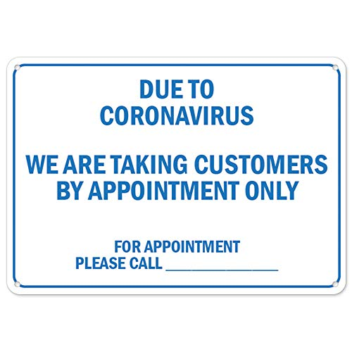 COVID-19 Notice Sign - Due to Coronavirus We are Taking Customers by Appointment Only | Plastic Sign | Protect Your Business, Municipality, Home & Colleagues | Made in The USA