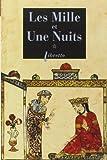 Les Mille et Une Nuits, Tome 1 - Dames insignes et serviteurs galants de Anonyme (8 novembre 2011) Poche