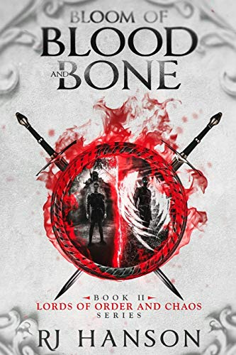 Bloom of Blood and Bone: Book II of the Lords of Order and Chaos Series