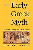 Early Greek Myth: A Guide to Literary and Artistic Sources