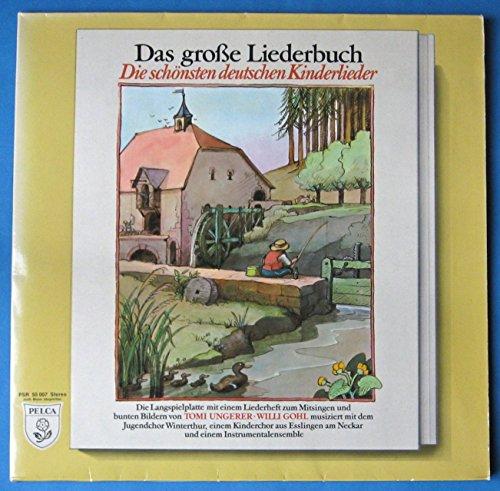 Das große Liederbuch / Die schönsten deutschen Kinderlieder / 1976 / Klapp-Bildhülle mit 16seitiger illustrierter Text-Einheftung / PELCA # PSR 50 007/Deutsche Pressung / 12