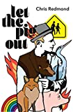 Let the Pig Out - Chris Redmond