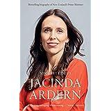 Jacinda Ardern: The Story Behind an Extraordinary Leader (English Edition)