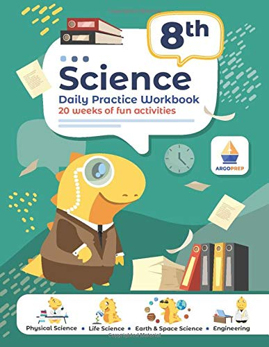 8th Grade Science: Daily Practice Workbook | 20 Weeks of Fun Activities (Physical, Life, Earth and Space Science, Engineering | Video Explanations Included | 200+ Pages Workbook)