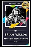 Brian Wilson Beautiful Coloring Book: Stress Relieving Adult Coloring Book for All Ages (Brian Wilson Beautiful Coloring Books)