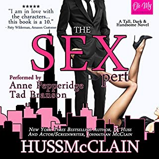 The Sexpert                   By:                                                                                                                                 JA Huss,                                                                                        Johnathan McClain                               Narrated by:                                                                                                                                 Tad Branson,                                                                                        Anne Pepperidge                      Length: 8 hrs and 53 mins     202 ratings     Overall 4.7