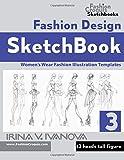 Fashion Design Sketchbook 3: Women€™s Wear Fashion Illustration Templates. 12 heads tall Figure. (Fashion Croquis Sketchbooks)
