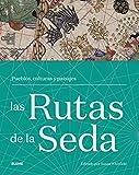 Las Rutas De la Seda: Pueblos, culturas y paisajes