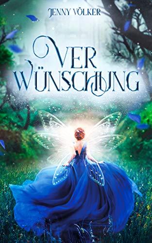 Verwünschung: Ein abenteuerlicher Märchenroman