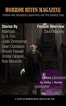 Horror Bites Magazine #5: Horribe Hats, Apocalyptic Experiments, and Time-bending Trees (English Edition) por [Kelby J. Barker, G. H. Finn, Justin Zimmerman, Dawn Colclasure, Vincent Treewell, David Maloney, Dimitar Fabijanic, Fabijanic Manzolillo, Maeltopia]
