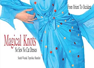 Magical Knots: No Sew No Cut Dresses