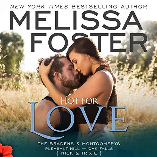 Hot for Love: Nick Braden: The Bradens & Montgomerys: Pleasant Hill - Oak Falls, Book 7