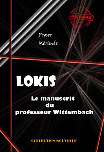 Lokis: Le manuscrit du professeur Wittembach (édition intégrale)