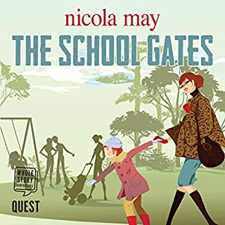 The School Gates                   By:                                                                                                                                 Nicola May                               Narrated by:                                                                                                                                 Penny Andrews                      Length: 7 hrs and 15 mins     3 ratings     Overall 4.0