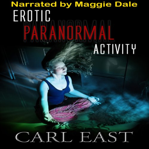 Erotic Paranormal Activity audiobook cover art