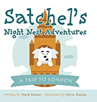 Satchel's Night Nest Adventures: A Trip to London